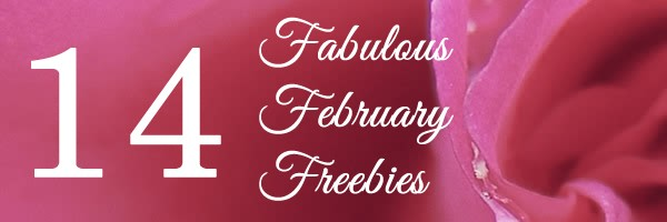 Fourteen Fabulous February Freebies